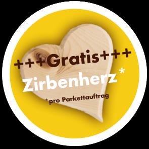 Gratis Zirbenherz zu jedem Parkettauftrag bei Holz Pirner in Pommelsbrunn bei Nürnberg.
